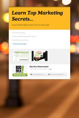 Learn Top Marketing Secrets...