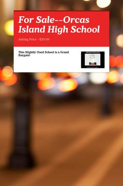 For Sale--Orcas Island High School