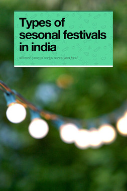 Types of sesonal festivals in india