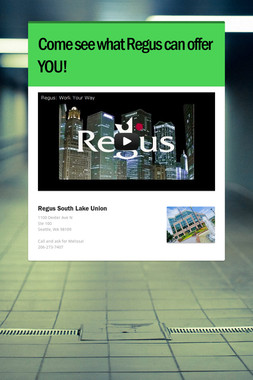 Come see what Regus can offer YOU!