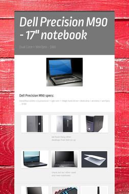 """Dell Precision M90 - 17"""" notebook"""