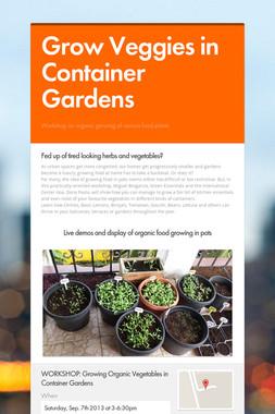 Grow Veggies in Container Gardens