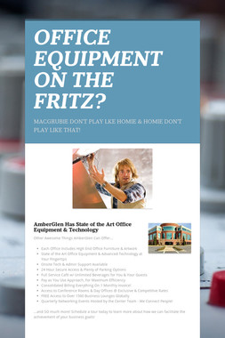 OFFICE EQUIPMENT ON THE FRITZ?
