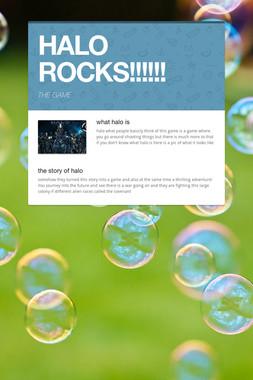 HALO ROCKS!!!!!!