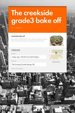 The creekside grade3 bake off