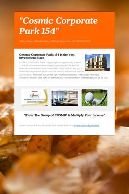 """Cosmic Corporate Park 154"""