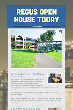 REGUS OPEN HOUSE TODAY