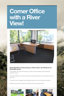 Corner Office with a River View!