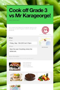 Cook off  Grade 3 vs Mr Karageorge!