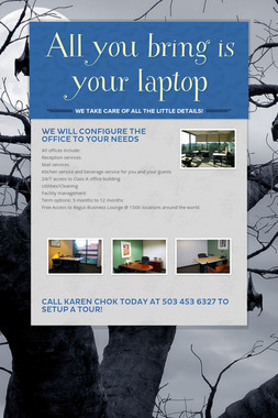 All you bring is your laptop