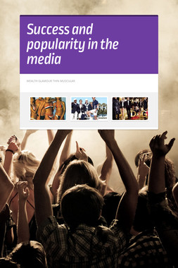 Success and popularity in the media