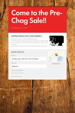 Come to the Pre-Chag Sale!!