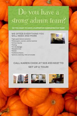 Do you have a strong admin team?
