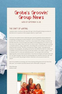 Grobe's Groovin' Group News