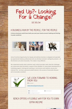 Fed Up?- Looking For a Change?