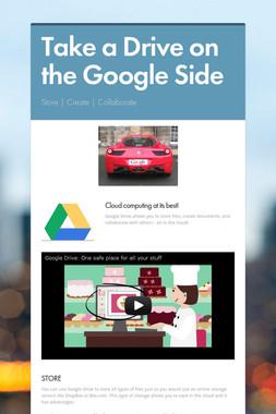 Take a Drive on the Google Side