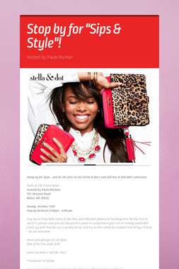 "Stop by for ""Sips & Style""!"