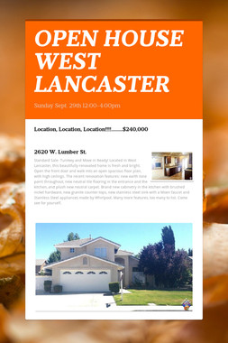 OPEN HOUSE WEST LANCASTER