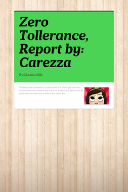 Zero Tollerance, Report by: Carezza
