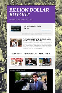BILLION DOLLAR BUYOUT
