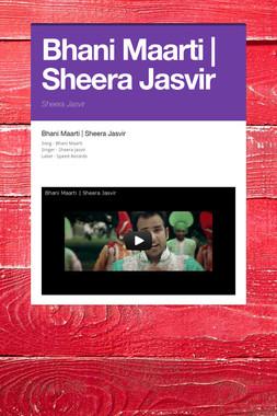 Bhani Maarti | Sheera Jasvir