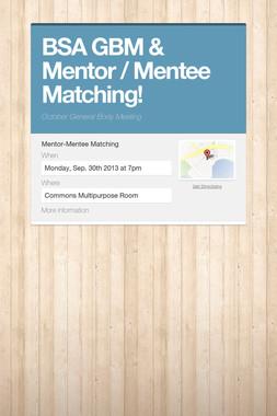 BSA GBM & Mentor / Mentee Matching!