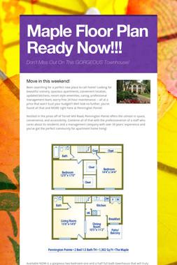Maple Floor Plan Ready Now!!!