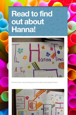 Read to find out about Hanna!