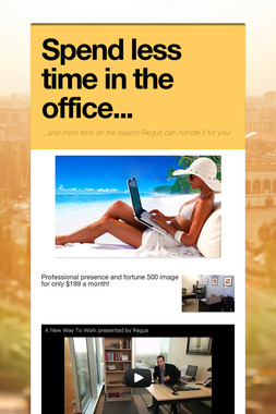 Spend less time in the office...