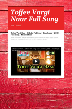 Toffee Vargi Naar Full Song
