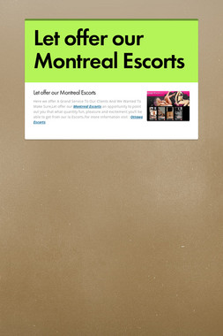 Let offer our Montreal Escorts