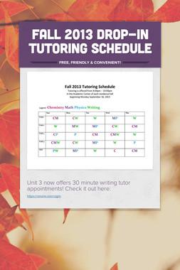 Fall 2013 Drop-In Tutoring Schedule