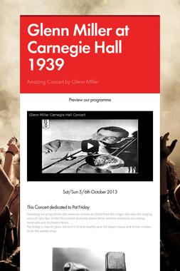 Glenn Miller at Carnegie Hall 1939