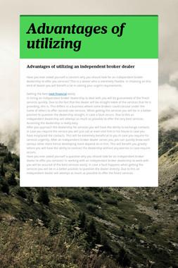Advantages of utilizing