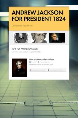 ANDREW JACKSON FOR PRESIDENT 1824