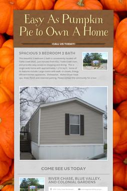 Easy As Pumpkin Pie to Own A Home