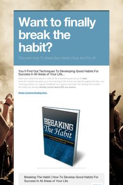 Want to finally break the habit?