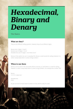 Hexadecimal, Binary and Denary