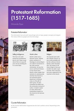 Protestant Reformation (1517-1685)