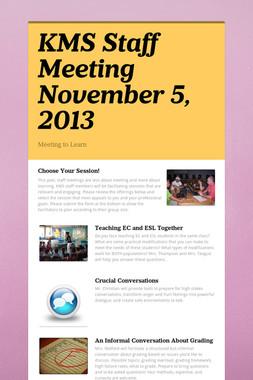 KMS Staff Meeting November 5, 2013