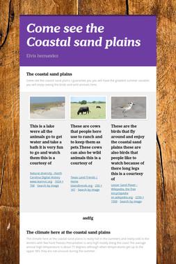 Come see the Coastal sand plains