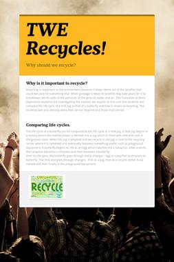 TWE Recycles!