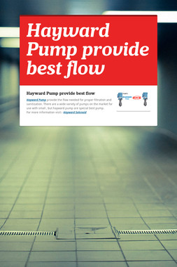 Hayward Pump provide best flow