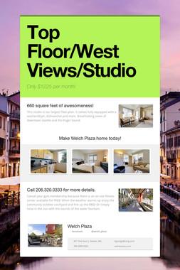 Top Floor/West Views/Studio
