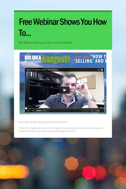 Free Webinar Shows You How To...