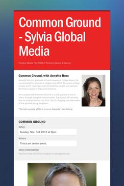 Common Ground - Sylvia Global Media