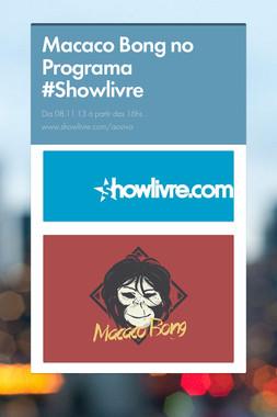 Macaco Bong no Programa #Showlivre
