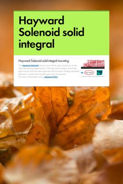 Hayward Solenoid solid integral