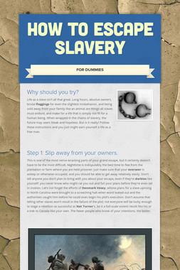How To Escape Slavery