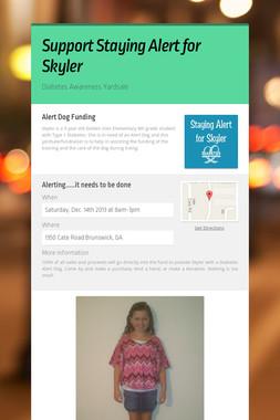 Support Staying Alert for Skyler